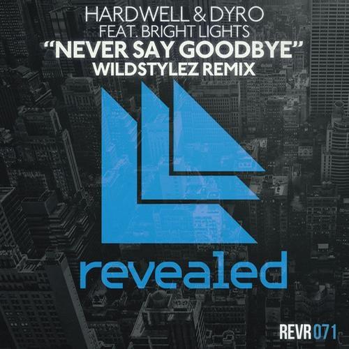 Hardwell & Dyro feat. Bright Lights - Never Say Goodbye (Wildstylez Remix)