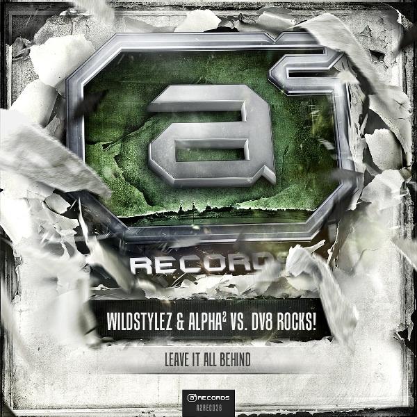 Wildstylez & Alpha2 & DV8 Rocks - Leave It All Behind