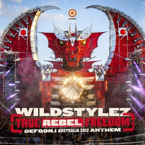 Wildstylez - True Rebel Freedom (Defqon.1 Australia 2012 Anthem)